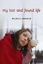 Melodie Bowsher~MY LOST AND FOUND LIFE~SIGNED~1ST/DJ~NICE COPY