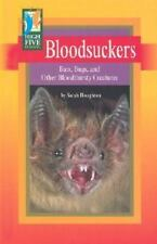 Bloodsuckers: Bats, Bugs, and Other Bloodthirsty Creatures (High Five -ExLibrary