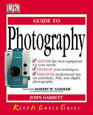 KISS Guide to Photograpy (Keep it Simple Guides), John Garrett