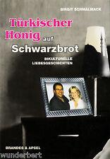 *- Türkischer HONIG auf SCHWARZBROT - Birgit SCHMALMACK   tb (2007)