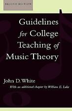 Guidelines for College Teaching of Music Theory by John D. White and William...