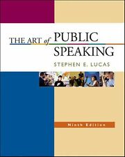 The Art of Public Speaking by Stephen E. Lucas (2007) Ninth Edition