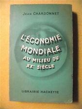 JEAN CHARDONNET L'ÉCONOMIE MONDIALE AU MILIEU DU XXe SIÈCLE SECONDE GUERRE 1951