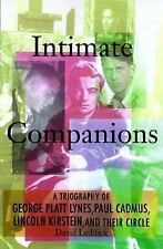 Intimate Companions: A Triography of George Platt Lynes, Paul Cadmus, Lincoln Ki