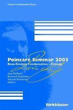 Poincaré Seminar 2003 : Bose-Einstein Condensation-Entropy 38 (2004, Hardcover)