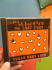...And All Because The Lady Loves... Sugar Baby Love CD 1991 Roundabout Records