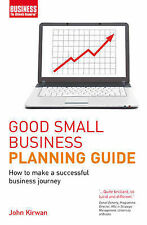 Good Small Business Planning Guide: How to Make a Successful Business Journey, J