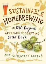 Sustainable Homebrewing: An All-Organic Approach to Crafting Great Bee-ExLibrary