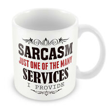 SARCASM Just one of the many services I provide MUG Funny Gift idea science #138
