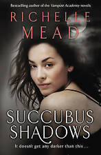 Succubus Shadows by Richelle Mead - vg cond - paperback book