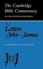 Cambridge Bible Commentaries on the New Testament: Letters of John and James...