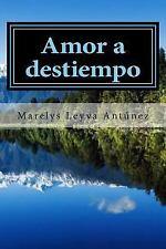 Amor a Destiempo : Los Sueños Que Habito by Marelys Antunez (2014, Paperback)