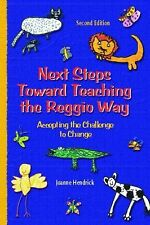 Next Steps Toward Teaching the Reggio Way: Accepting the Challenge to Change