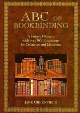 ABC of Bookbinding: An Illustrated Glossary of Terms for Collectors and Conserva