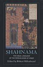 NEW - Shahnama: The Visual Language of the Persian Book of Kings