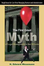 The First Great Myth of Legal Management is that It Exists: Tough Issues for Law