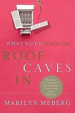 What to Do When the Roof Caves In - Marilyn Meberg (2009, Hardcover)