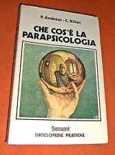 Che Cos'è La Parapsicologia - P. Andreas - C. Kilian - Sansoni 1977