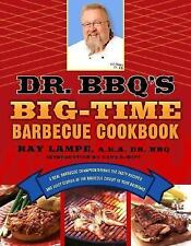 Dr. BBQ's Big-Time Barbecue Cookbook: A Real Barbecue Champion Brings -ExLibrary