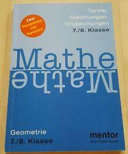 Mathe - 7./8. Klasse - Geometrie, Terme, Gleichungen, Ungleichungen - von mentor