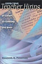 Effective Teacher Hiring: A Guide to Getting the Best, Peterson, Kenneth D., Goo
