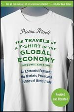 The Travels of a T-Shirt in the Global Economy, 2nd edition, Pietra Rivoli