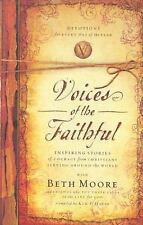 Voices of the Faithful by Beth Moore (2005, Hardcover w/ Dust Jacket)