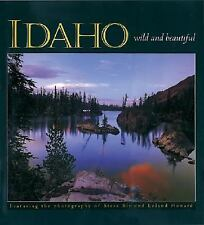 Idaho Wild and Beautiful by photography by Steve Bly, photography by Leland How