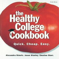 The Healthy College Cookbook : Quick, Cheap, Easy by Rachel Holcomb