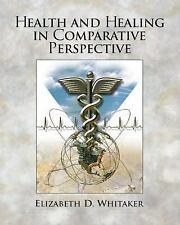 Health and Healing in Comparative Perspective (2005, Paperback)
