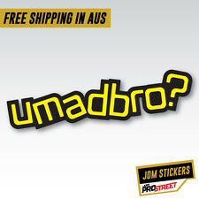 U MAD BRO JDM CAR STICKER DECAL Drift Turbo Euro Fast Vinyl #0598