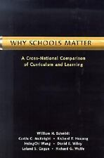 Why Schools Matter: A Cross-National Comparison of Curriculum and Learning, Curt