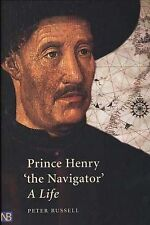 Prince Henry  The Navigator : A Life by P.E. Russell, Peter Russell...