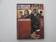 LE MESSAGER T1 EO2003 BE/TBE LA SAINTE LANCE