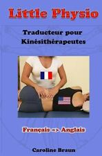 Little Physio Fran�ais - Anglais by Caroline Braun (2013, Paperback)
