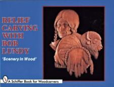 Relief Carving with Bob Lundy: Scenery in Wood Schiffer Book for Woodcarvers