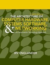 The Architecture of Computer Hardware, System Software, and Networking by Irv...