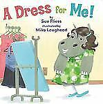 A Dress for Me! by Sue Fliess (2012, Hardcover)