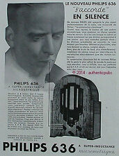 PUBLICITE PHILIPS 636 A SUPER INDUCTANCE MICROMETRIQUE RADIO DE 1933 FRENCH AD