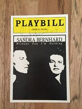 Sandra Bernhard Playbill Signed Autographed Without You I'm Nothing Ticket Stub