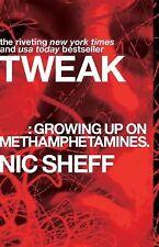 Tweak : Growing up on Methamphetamines by Nic Sheff (2009, Paperback)