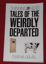 THINNING OF THE HERD ~ TALES OF THE WEIRDLY DEPARTED ~ Cynthia Ceilan