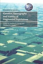 Genetics, Demography and Viability of Fragmented Populations (Conservation Biol
