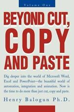 Beyond Cut, Copy and Paste: Dig deeper into the world of Microsoft Word, Excel a