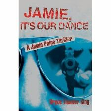 Jamie, It's Our Dance: A Jamie Paige Thriller, , King, Bryce, Excellent, 2007-03