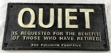 THE PULLMAN COMPANY RAILROAD TRAIN CAR CAST IRON SIGN QUIET FOR THE RETIRED