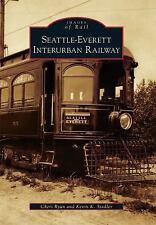 Seattle-Everett Interurban Railway Images of Rail