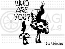 Alice in wonderland  - Who Are You? -  caterpillar - rare vinyl decal