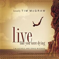 Live Like You Were Dying by Tim Nichols H/C Book w/ Tim McGraw CD