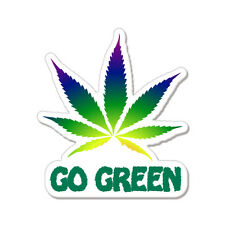 "Go Green Weed Pot Smoke Marijuana Joke Funny car bumper sticker decal 5"" x 4"""